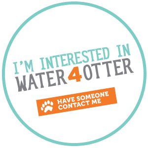 I'm Interested in Water4Otter - Have someone contact me